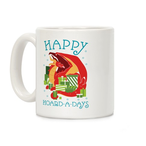 Happy Hoard-A-Days Coffee Mug