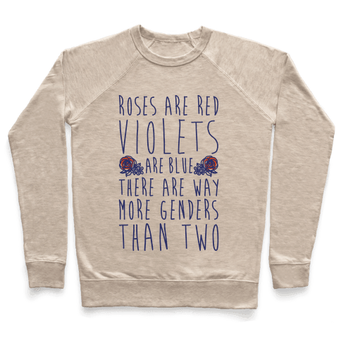 Roses Are Red Violets Are Blue There Are Way More Genders Than Two Pullover