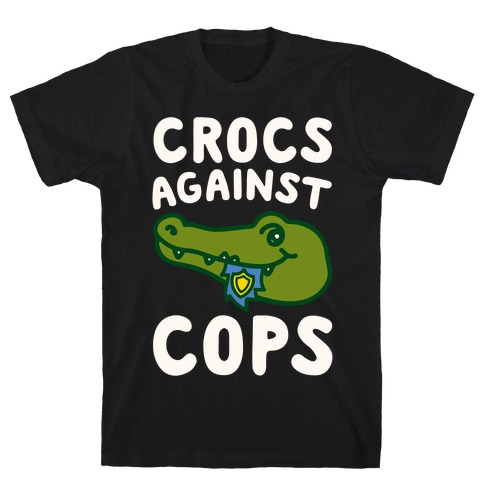 Crocs Against Cops White Print T-Shirt