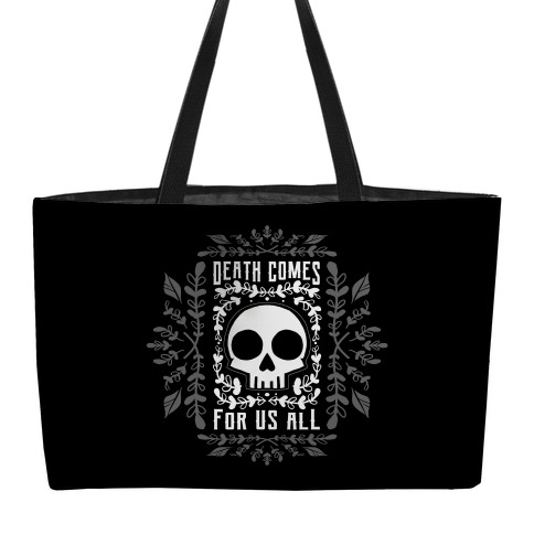 Death Comes For Us All Weekender Tote