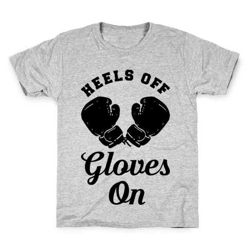 Heels Off Gloves On Kids T-Shirt