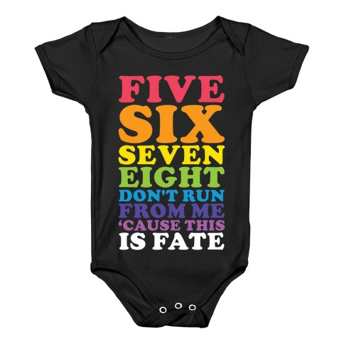 Five Six Seven Eight Don't Run For Me 'Cause This Is Fate Baby Onesy