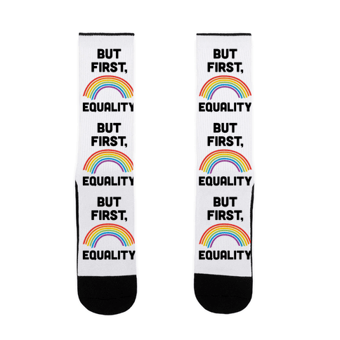 But First, Equality Sock
