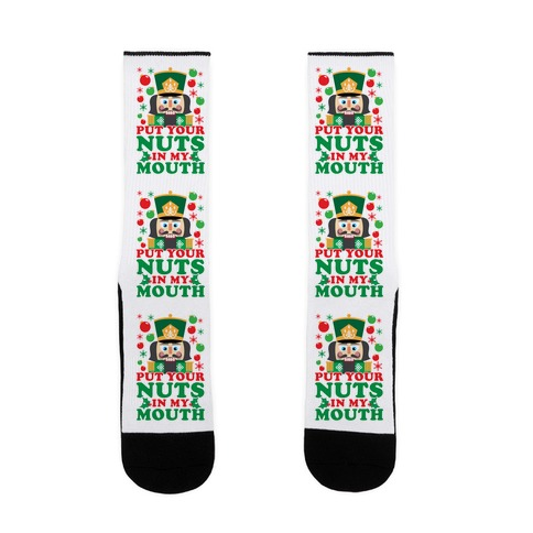 Put Your Nuts In My Mouth Sock