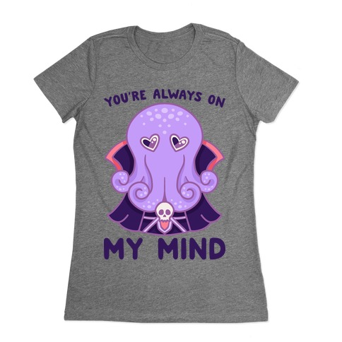 You're Always On My Mind (Mind Flayer) Womens T-Shirt