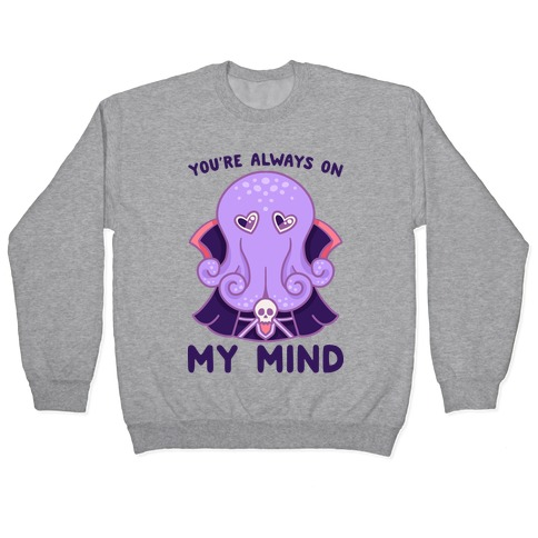 You're Always On My Mind (Mind Flayer) Pullover