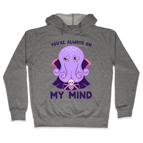 You're Always On My Mind (Mind Flayer) Hooded Sweatshirt