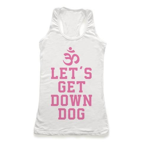 Let's Get Down Dog Racerback Tank Top