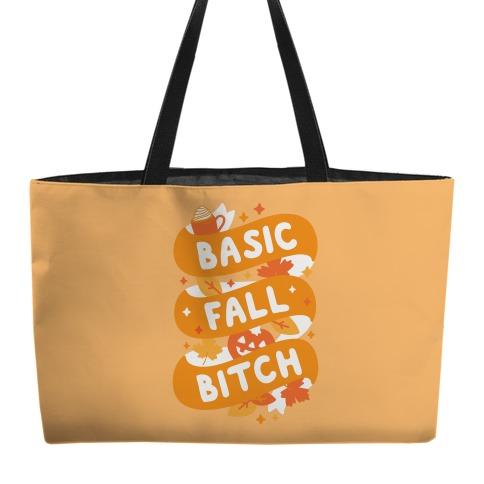 Basic Fall Bitch Weekender Tote
