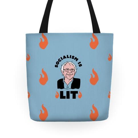 Socialism is LIT Bernie Sanders Tote