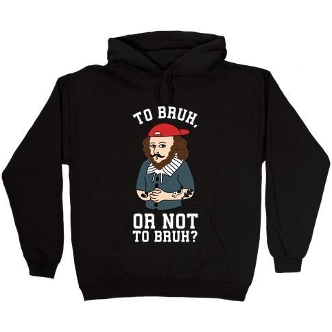 Bruhspeare Hooded Sweatshirt
