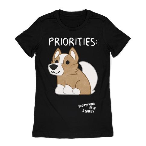 Corgi Priorities Womens T-Shirt