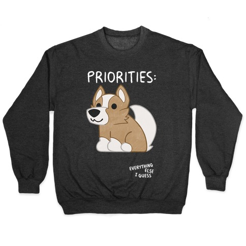 Corgi Priorities Pullover