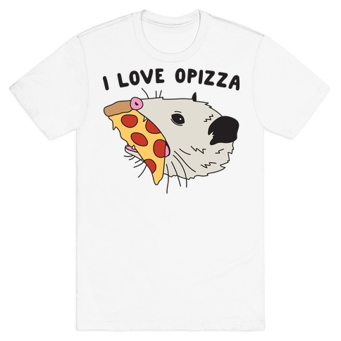 I Love Opizza Opossum T-Shirt