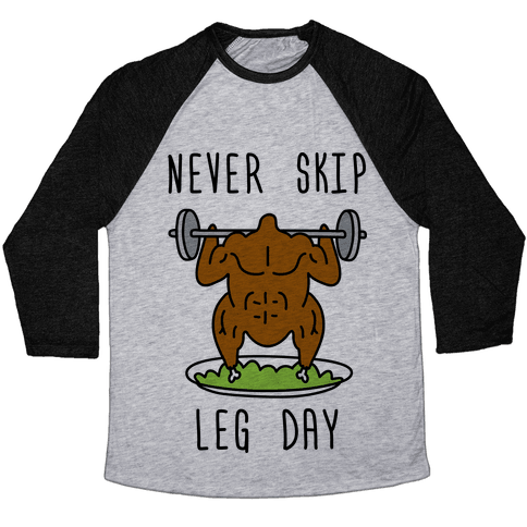Never Skip Leg Day Baseball Tee