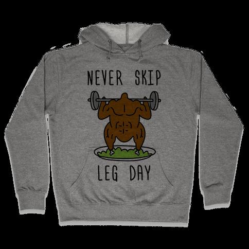Never Skip Leg Day Hooded Sweatshirt