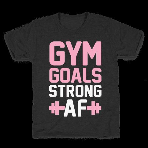 Gym Goals: Strong AF Kids T-Shirt