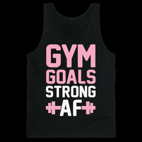 Gym Goals: Strong AF Tank Top