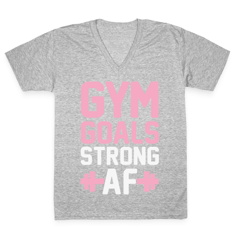 Gym Goals: Strong AF V-Neck Tee Shirt
