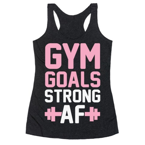Gym Goals: Strong AF Racerback Tank Top