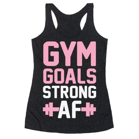 Gym Goals: Strong AF Racerback Tank Top