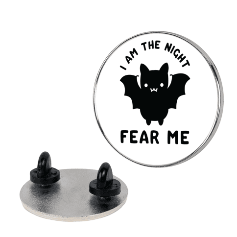 I Am The Night Fear Me pin