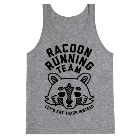 Raccoon Running Team Let's Eat Trash Instead Tank Top