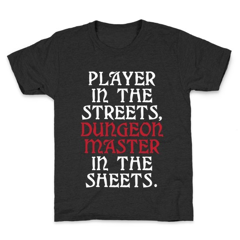Player in the Streets, Dungeon Master in the Streets. Kids T-Shirt
