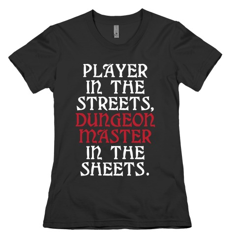 Player in the Streets, Dungeon Master in the Streets. Womens T-Shirt