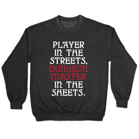 Player in the Streets, Dungeon Master in the Streets. Pullover