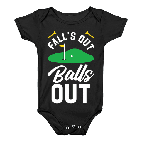 Falls Out Balls Out Golf Baby Onesy