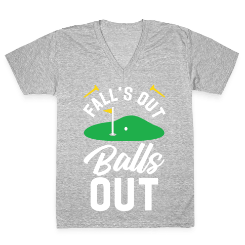 Falls Out Balls Out Golf V-Neck Tee Shirt