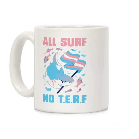 All Surf No T.E.R.F Coffee Mug