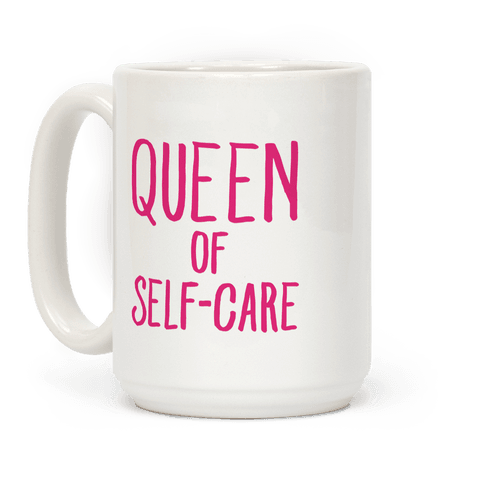 Queen of Self-Care Coffee Mug