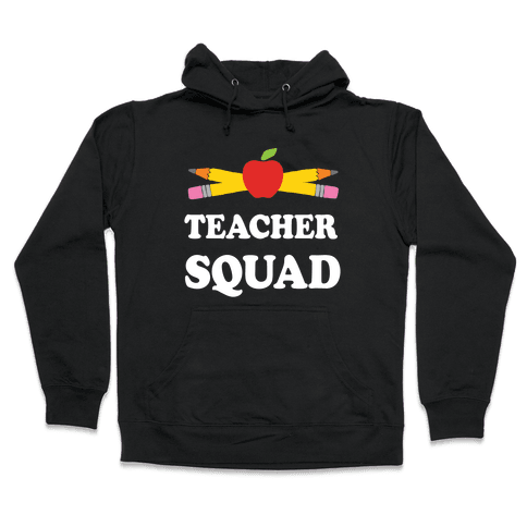 Teacher Squad Hooded Sweatshirt