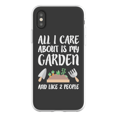 All I Care About Is My Garden And Like 2 People Phone Flexi-Case