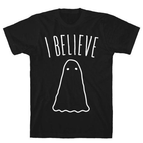 I Believe (In Ghosts) - White Mens T-Shirt