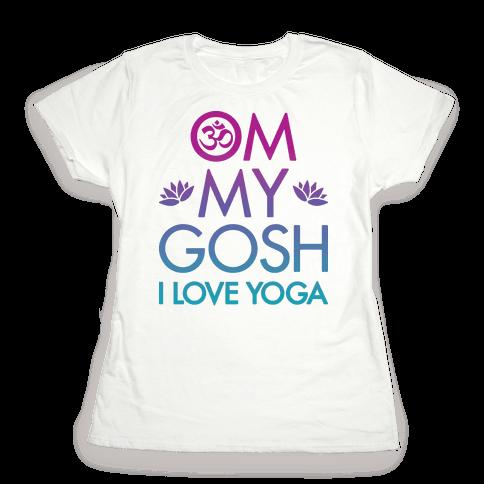Om My Gosh I Love Yoga Womens T-Shirt