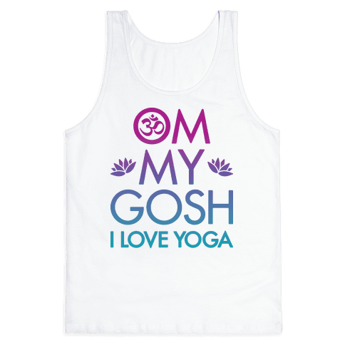 Om My Gosh I Love Yoga Tank Top