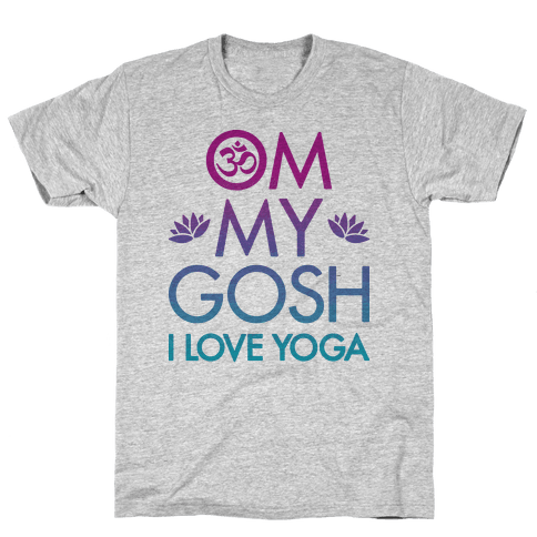 Om My Gosh I Love Yoga Mens T-Shirt