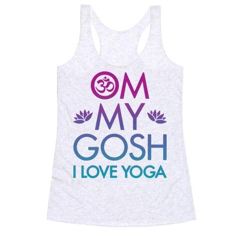Om My Gosh I Love Yoga Racerback Tank Top