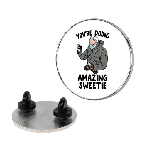 "Bernie ""You're Doing Amazing Sweetie"" Pin"