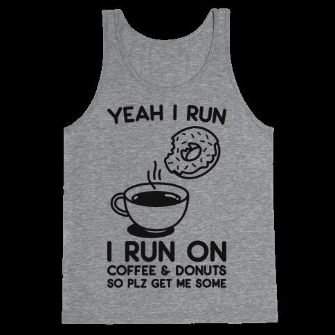 Yeah I Run, I Run On Coffee & Donuts Tank Top