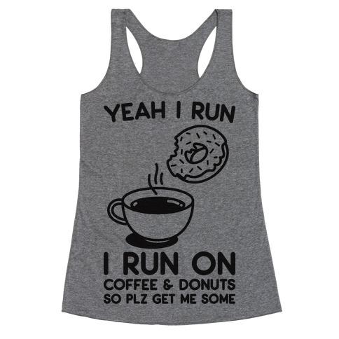 Yeah I Run, I Run On Coffee & Donuts Racerback Tank Top
