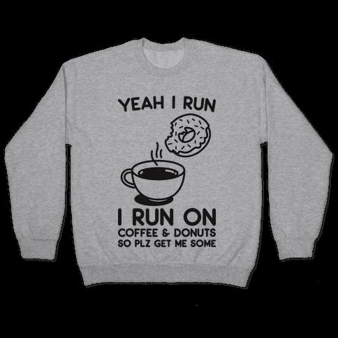 Yeah I Run, I Run On Coffee & Donuts Pullover
