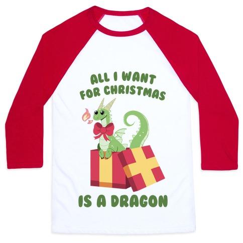 All I Want For Christmas Is A Dragon Baseball Tee