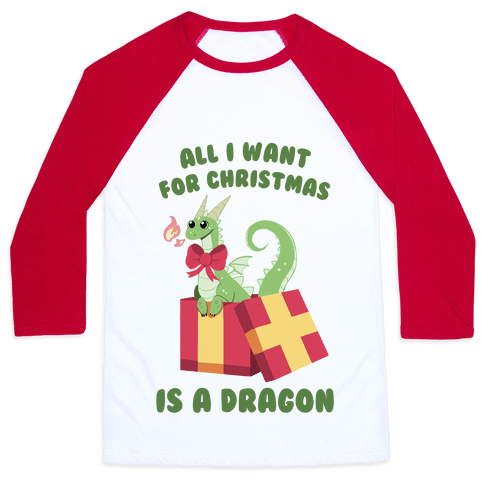 All I Want For Christmas Is A Dragon Baseball Tee