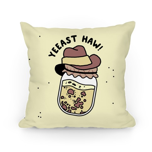 Yeeast Haw!  Pillow