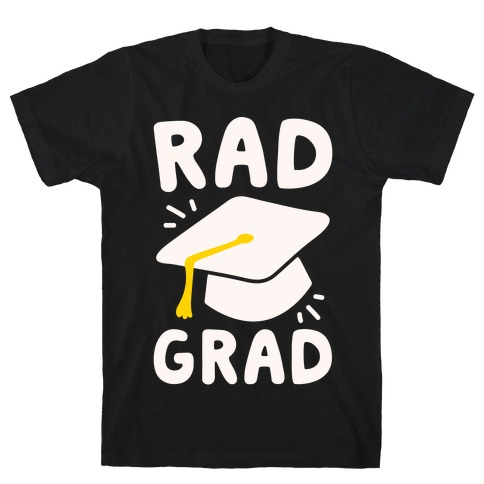 Rad Grad White Print Mens T-Shirt