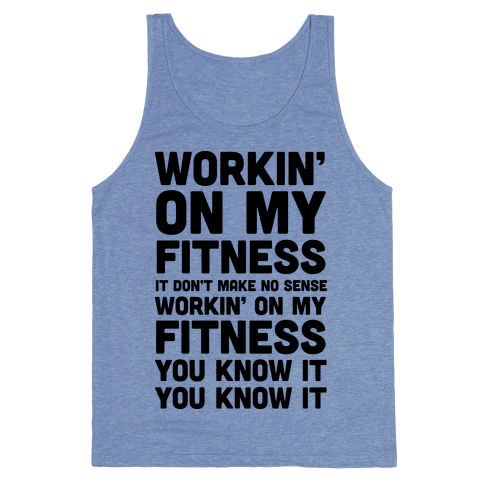 Workin' On My Fitness Finesse Parody Tank Top